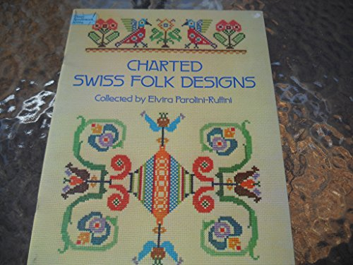 (Charted Swiss Folk Designs (Dover needlework series))