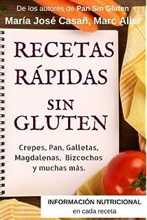 Recetas Rápidas Sin Gluten: Crepes, Pan, Galletas, Magdalenas, Bizcochos y muchas
