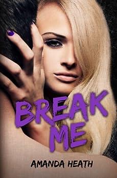 Break Me (Make or Break Book 2) by [Heath, Amanda]