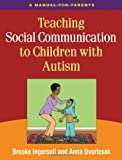 img - for Teaching Social Communication to Children with Autism: A Manual for Parents book / textbook / text book