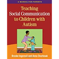 Teaching Social Communication to Children with Autism: A Manual for Parents