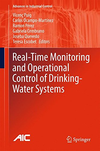 Real-time Monitoring and Operational Control of Drinking-Water Systems (Advances in Industrial (Puig Model)