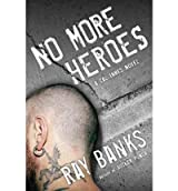 (No More Heroes) BY (Banks, Ray) on 2010