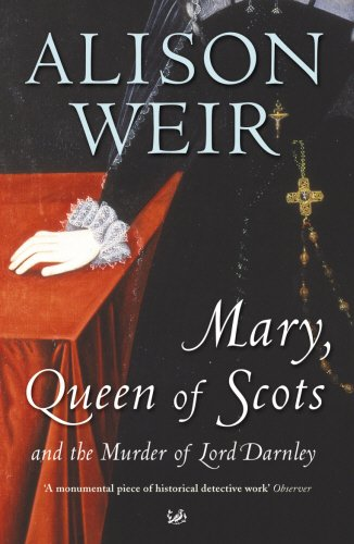 Mary Queen of Scots and the Murder of Lord Darnley