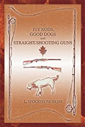 Fly Rods, Good Dogs and Straight-Shooting Guns