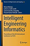 Intelligent Engineering Informatics: Proceedings of the 6th International Conference on FICTA (Advances in Intelligent Systems and Computing)