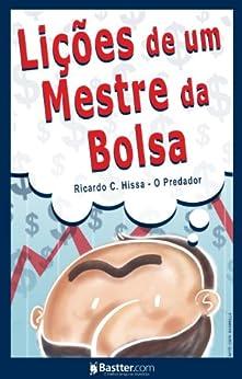Lições de um Mestre da Bolsa por [Hissa (Predador), Ricardo C.]