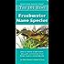 The 101 Best Freshwater Nano Species: How to Choose & Keep Hardy, Brilliant, Fascinating Nano Fishes, Plants & Invertebrates (Adventurous Aquarist GuideTM)