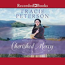 Cherished Mercy: Heart of the Frontier, Book 3 Audiobook by Tracie Peterson Narrated by Stephanie Cozart