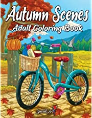Autumn Scenes: An Adult Coloring Book with beautiful Images of Charming Autumn Scenes , Relaxing Fall Inspired Landscapes and Lovable Animals