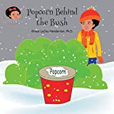 img - for Popcorn Behind the Bush (The Gracie Series) book / textbook / text book
