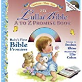 My LullaBible A to Z Promise Book: Baby's First A to Z Collection of Bible Promises by Stephen Elkins (2007-01-03)