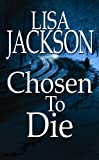 Chosen to Die, Lisa Jackson, 1602855560