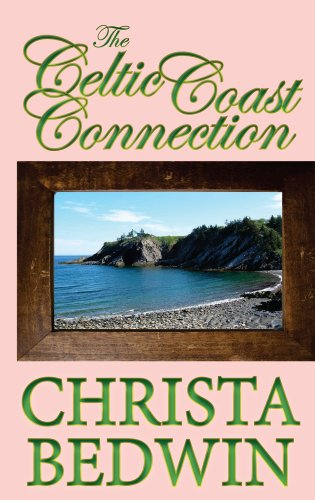 The Celtic Coast Connection (Canadian Girls Book 1) by [Bedwin, Christa]