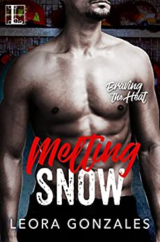 Melting Snow (Braving the Heat) by [Gonzales, Leora]