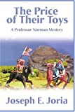 The Price of Their Toys, Joseph Joria, 059517759X