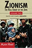 ZIONISM, The Real Enemy of the Jews: David Becomes Goliath: Volume 2