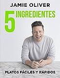 5 ingredientes Platos fáciles y rápidos / 5 Ingredients - Quick & Easy Food (Spanish Edition)