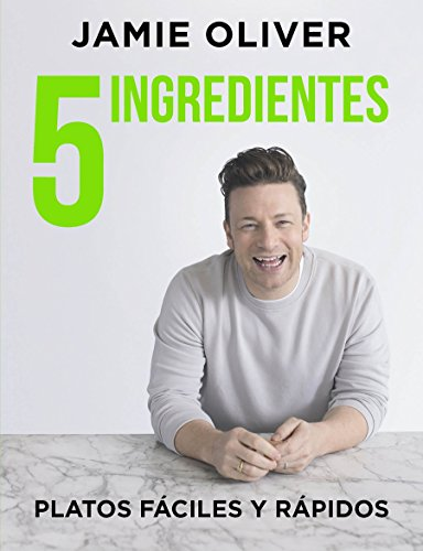 5 ingredientes Platos fáciles y rápidos / 5 Ingredients - Quick & Easy Food (Spanish Edition) by Grijalbo Ilustrados