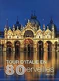 Tour d'Italie en 80 merveilles