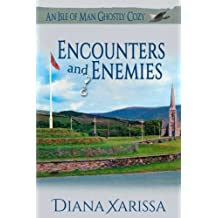 Encounters and Enemies (An Isle of Man Ghostly Cozy) (Volume 5)
