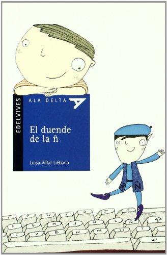El duende de la ñ / The ghost of the ñ (Ala delta: Serie Azul / Hang Gliding: Blue Series) (Spanish Edition) by Luis Vives Editorial