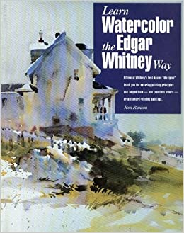 Learn Watercolor the Edgar Whitney Way by Ranson, Ron (1994)