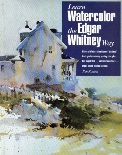 Learn Watercolor the Edgar Whitney Way by Ranson, Ron 1994 ...