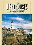 Lighthouses of Massachusetts, Bruce Roberts and Ray Jones, 0762737379