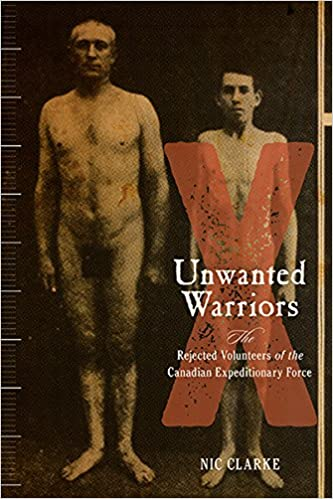 Unwanted Warriors: The Rejected Volunteers of the Canadian