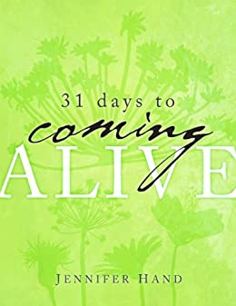 31 Days to Coming Alive by [Hand, Jennifer]