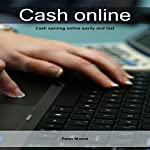 Cash Online: Cash Earning Online Easily and Fast | Peter Moore