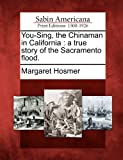 You-Sing, the Chinaman in Californi, Margaret Hosmer, 1275673023