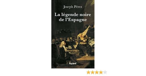 La légende noire de lEspagne (Divers Histoire) (French Edition) eBook: Pérez, Joseph: Amazon.es: Tienda Kindle