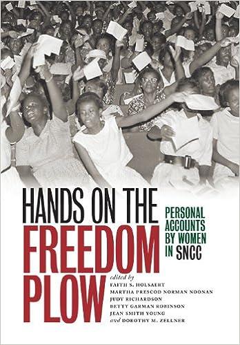 Hands on the Freedom Plow: Personal Accounts by Women in SNCC: Holsaert,  Faith S., Prescod Norman Noonan, Martha, Richardson, Judy, Garman Robinson,  Betty, Smith Young, Jean, Zellner, Dorothy M.: 9780252078880: Amazon.com:  Books
