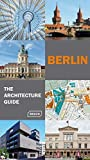 Berlin - The Architecture Guide: Updated