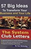 The System Club Letters : Seventy One Big Ideas to Transform Your Business and Your Life, McCarthy, Kenneth, 0977330206