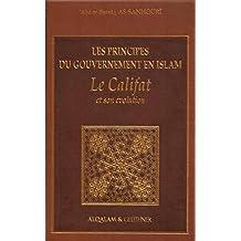 Les Principes Du Gouvernement En Islam: Les Principes Du Le Califat Et Son Evolution - Co-Edition Alqalam