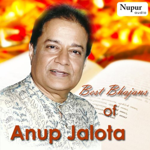 Best Bhajans of Anup Jalota