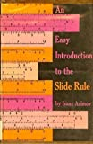 An Easy Introduction to the Slide Rule, Isaac Asimov, 0395065755