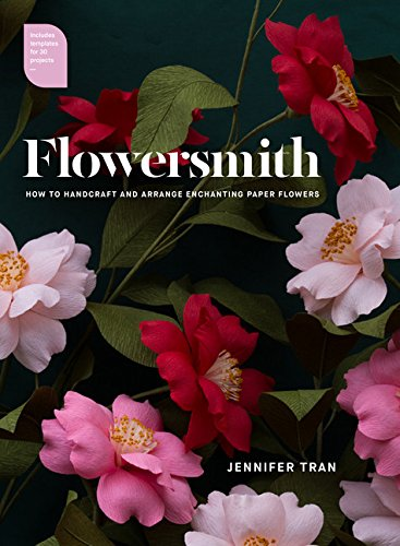 Flowersmith: How to Handcraft and Arrange Enchanting Paper - Paper Templates Craft