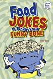 Food Jokes to Tickle Your Funny Bone (Funny Bone Jokes)