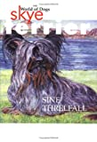 The World of Dogs, Skye Terrier, Sine Threlfall, 1852790091