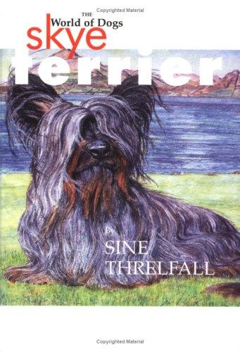 Skye Terrier: The World of Dogs