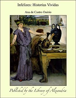 Infelizes: Historias Vividas (Portuguese Edition)