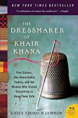 The Dressmaker of Khair Khana: Five Sisters, One Remarkable Family, and the Woman Who Risked Everything to Keep Them Safe by Gayle Tzemach Lemmon (2012-03-20) Paperback