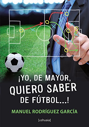 [BOOK] ¡Yo, de mayor, quiero saber de fútbol.! (Ensayo) (Spanish Edition)<br />RAR