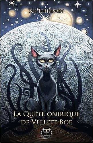 La Quête Onirique de Vellitt Boe (2018) - Kij Johnson