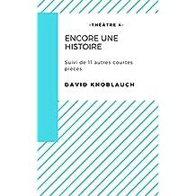 Encore une histoire (Courtes pièces t. 4) (French Edition)