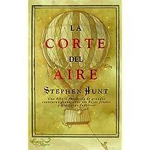 La corte del aire/ The Court of the Air (La Lampara Magica/ the Magic Lamp) (Spanish Edition)